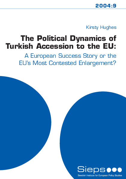 The Political Dynamics of Turkish accession to the EU: a European Success Story or the (2004:9)