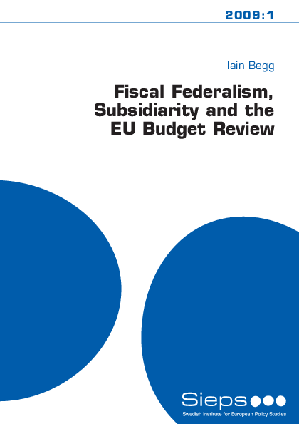 Fiscal Federalism, Subsidiarity and the EU Budget Review (2009:1)