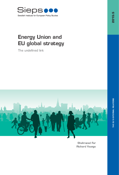 Energy Union and EU global Strategy: The undefined link (2015:5)